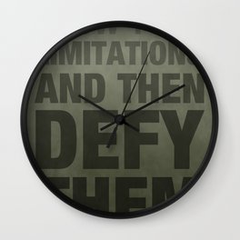 KNOW YOUR LIMITATIONS AND THEN DEFY THEM Wall Clock
