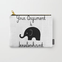 Your Argument Is Irrelephant Carry-All Pouch