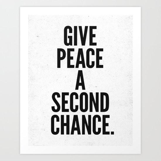Give Peace a Second Chance. Art Print