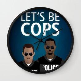 Let's Be Cops Wall Clock