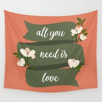 all you need is love Wall Tapestries featuring All you need is love by Juliana RW