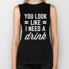 I Need A Drink Funny Quote Biker Tank