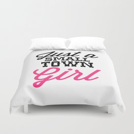 Small Town Girl Music Quote Duvet Cover