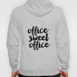 Office sweet office print, Office wall decor, Office wall art, Positive work quotes, Motivational wa Hoody