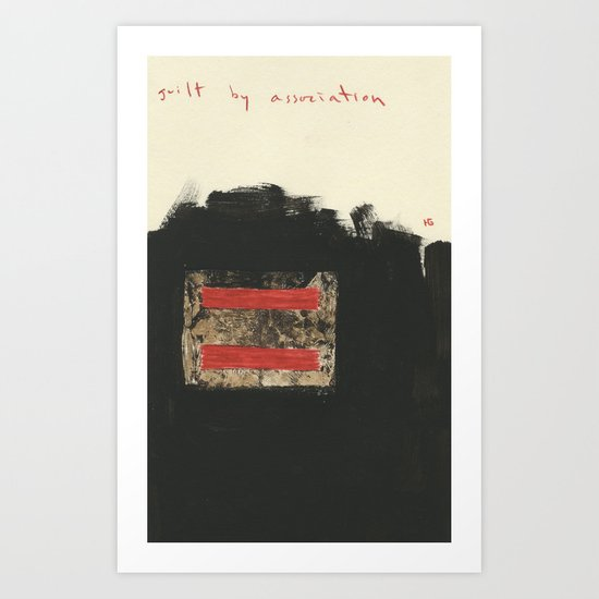 Guilt by Association Art Print