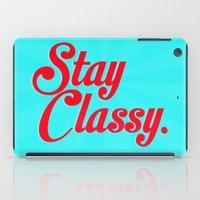 anchorman iPad Cases featuring Stay classy. by John Medbury (LAZY J Studios)