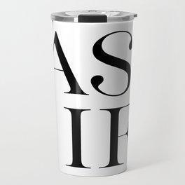As If, Motivational Print, Home Decor, Motivational Print, Art Travel Mug