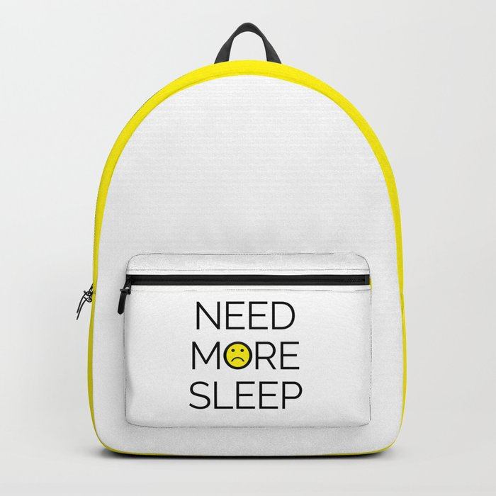 Need More Sleep Funny Quote Backpack