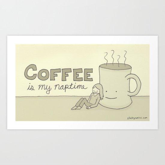 Coffee is my naptime Art Print