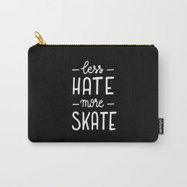 Less hate more skate Carry-All Pouch