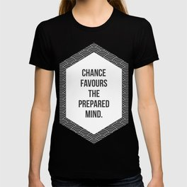 Chance Favours the Prepared Mind T-shirt