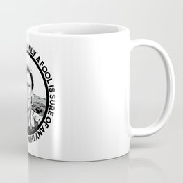 MacGyver said: Only a fool is sure of anything. A wise man keeps on guessing Coffee Mug