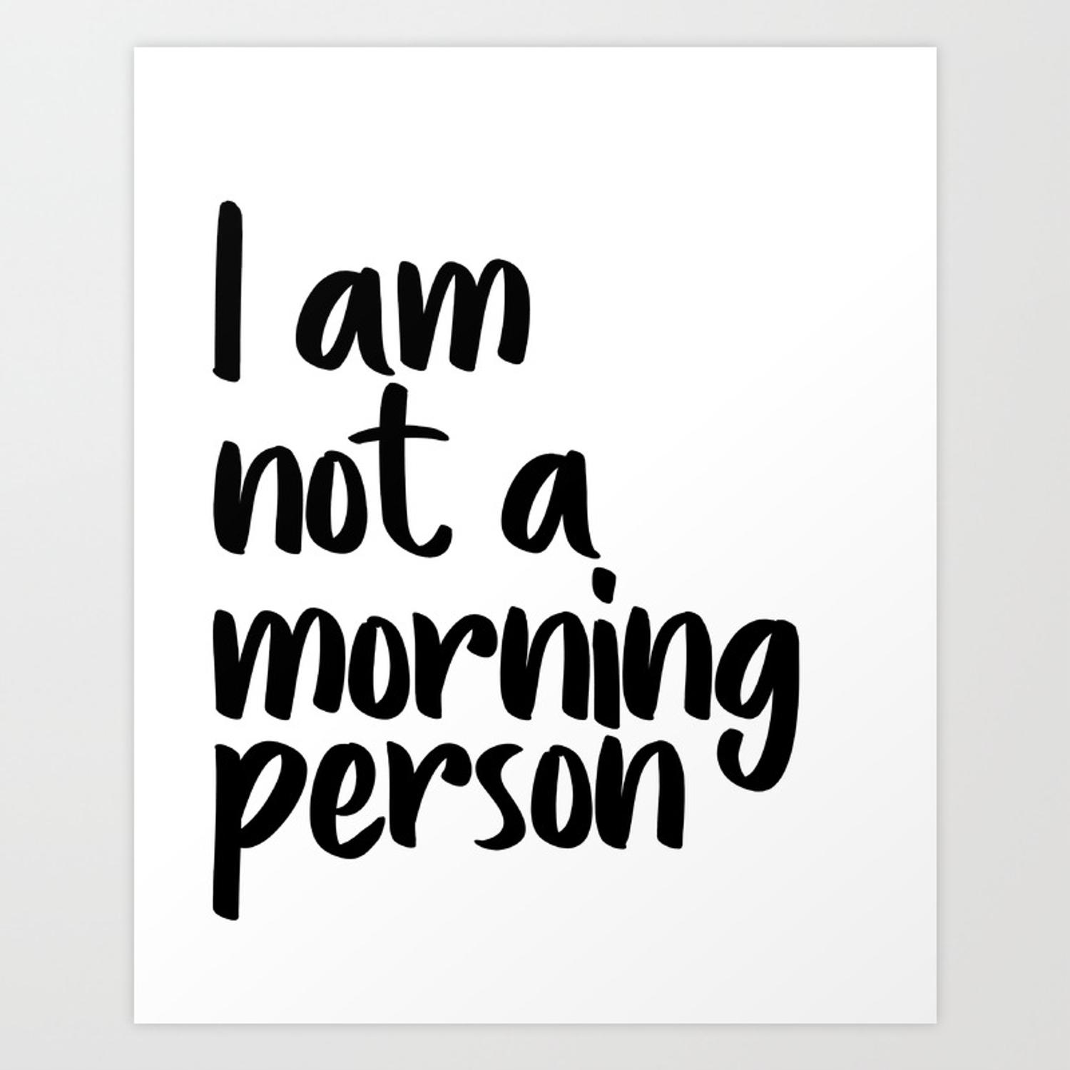 I Am Not A Morning Person Art Modern Quote Typography Wall Printable Printable Art Art Print By Artbynikola Society6