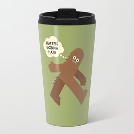 Bigfoot Has So Many Haters Travel Mug