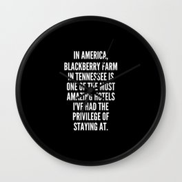 In America Blackberry Farm in Tennessee is one of the most amazing hotels I ve had the privilege of staying at Wall Clock