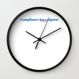 Compliance Investigator in Action Wall Clock