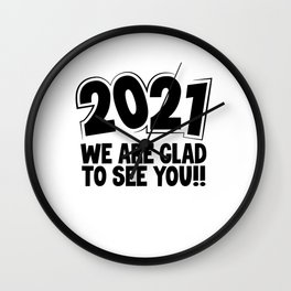 New year Gift Ideas 2021 We are Glad to See You Goodbye 2020 Wall Clock
