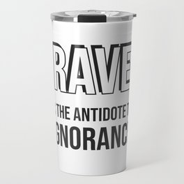 Travel is the antidote to ignorance - Wanderlust quotes Travel Mug