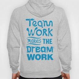 Team Work Makes the Dreamwork Hoody