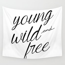 Young wild and free Wall Tapestry