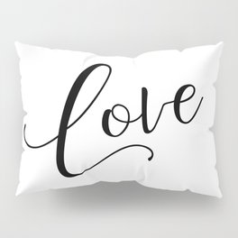 Love in black and white Pillow Sham