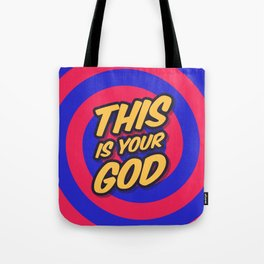 Marketing Hypnosis Consumerism Advertising - This is your God Tote Bag