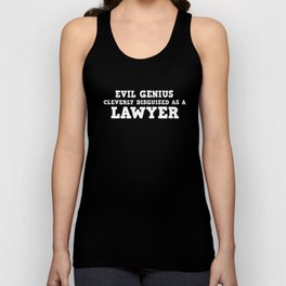 Evil Genius Cleverly Disguised As A Lawyer Law T-Shirts Unisex Tank Top