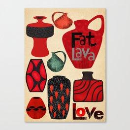 fat lava love Canvas Print
