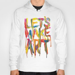 LET'S MAKE ART Hoody