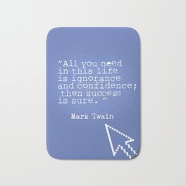 Mark Twain quote 5 Bath Mat