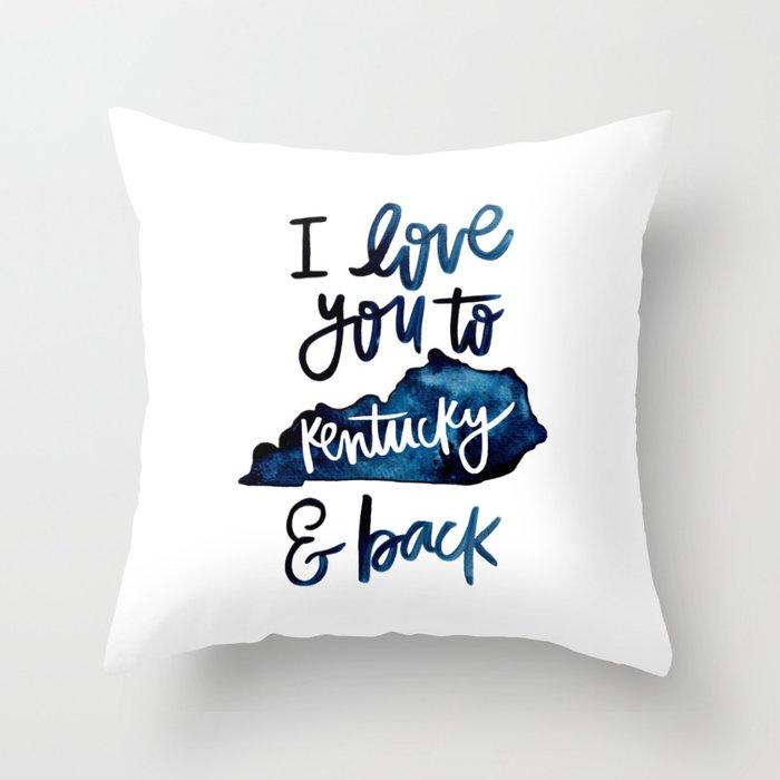 I Love You To Kentucky Back Throw Pillow By Chelceytate Society6