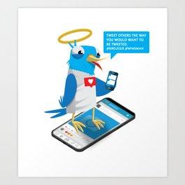 Tweet People the way you want to be Tweeted Art Print