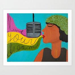 Live Your Dream Art Print