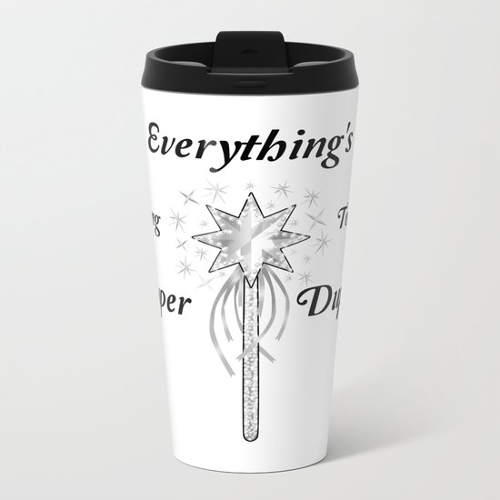 Everything's Going To Be Super Duper Metal Travel Mug