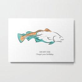oh my cod Metal Print