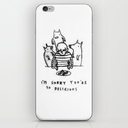 I'm Sorry You're So Delicious iPhone Skin