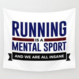 Running Is Mental Wall Tapestry