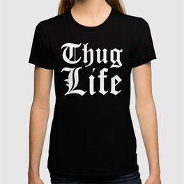 THUG LIFE (Black & White) T-shirt