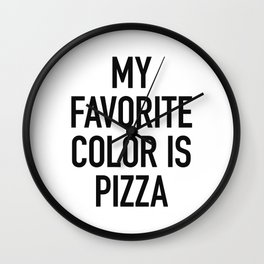My Favorite Color is Pizza - White Wall Clock