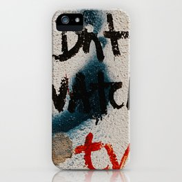 don't watch tv iPhone Case