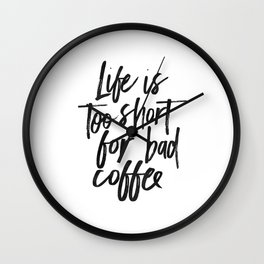 COFFEE BAR DECOR, Coffee Sign,Life Is Too Short For Bad Coffee,Funny Kitchen Decor,cute Kitchen Art, Wall Clock