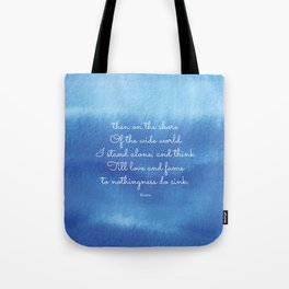 then on the shore of the wide world I stand alone - Keats Tote Bag