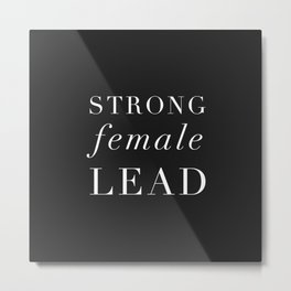 Strong Female Lead Metal Print