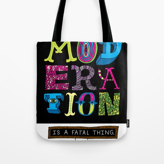 Moderation is Fatal Tote Bag