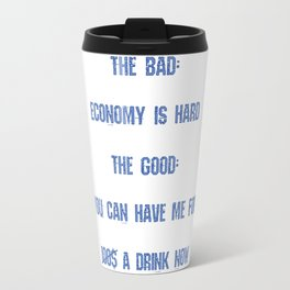 You can have me for a drink now Travel Mug