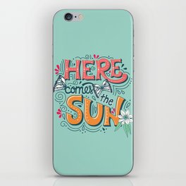 Here Comes The Sun 001 iPhone Skin