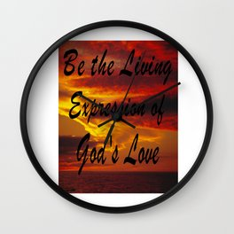 Be the Living Expression of God's Love, Loving Affirmation, Love Wall Clock