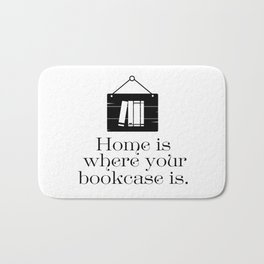 Home Is Where Your Bookcase Is Bath Mat
