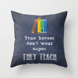 They Teach | Teacher Appreciation Throw Pillow