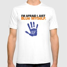 I'm Afraid I Just Blue Myself. SMALL White Mens Fitted Tee